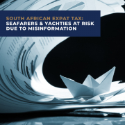 South African Expat Tax Seafarers & Yachties at Risk Due to Misinformation