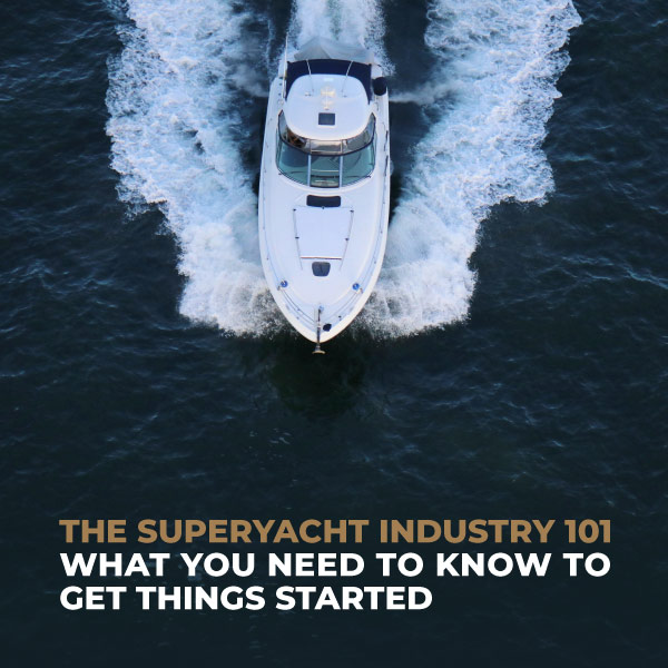 The Superyacht Industry 101
